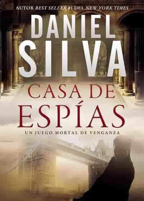 Casa De Espias By Daniel Silva Marzo 27 2018 Espias New York