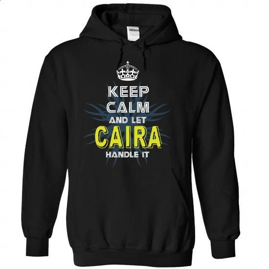 (KeepCalmNew) Keep Calm And Let CAIRA Handle It - #black hoodie #sweater shirt. ORDER HERE => https://www.sunfrog.com/Names/KeepCalmNew-Keep-Calm-And-Let-CAIRA-Handle-It-epnlvptfvj-Black-42875340-Hoodie.html?68278