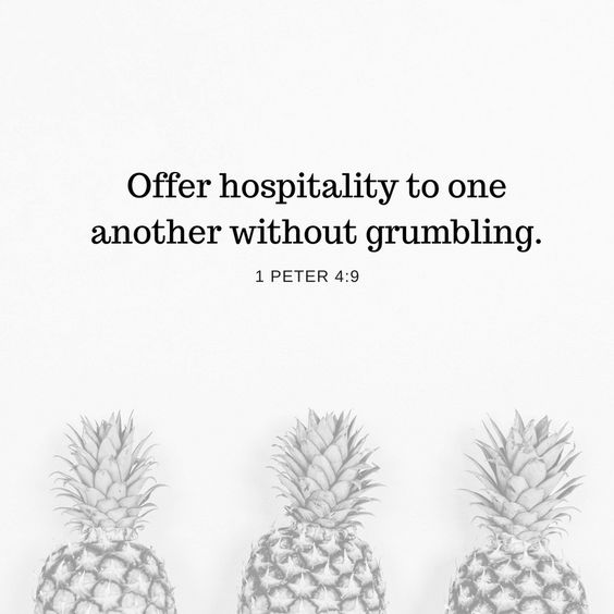 Offer hospitality to one another without grumbling. 1 Peter 4:9