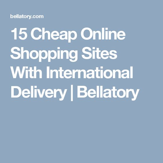 15 Cheap Online Shopping Sites With International Delivery | Bellatory
