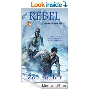 Rebel: (Blades of the Rose) - Kindle edition by Zoe Archer. Paranormal Romance Kindle eBooks @ Amazon.com.