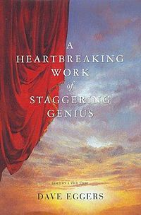 """A Heartbreaking Work of Staggering Genius is a memoir by Dave Eggers released in 2000. It chronicles his stewardship of younger brother Christopher """"Toph"""" Eggers following the cancer-related deaths of his parents."""