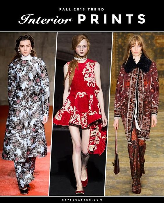 The 12 Biggest Fashion Trends for Fall 2015 - Interior Prints. From brocade to chinoiserie, designers like Tory Burch and Erdem are taking cues from interior design.