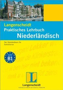 Langenscheidt Praktisches Lehrbuch Niederländisch: Der Standardkurs für Selbstlerner
