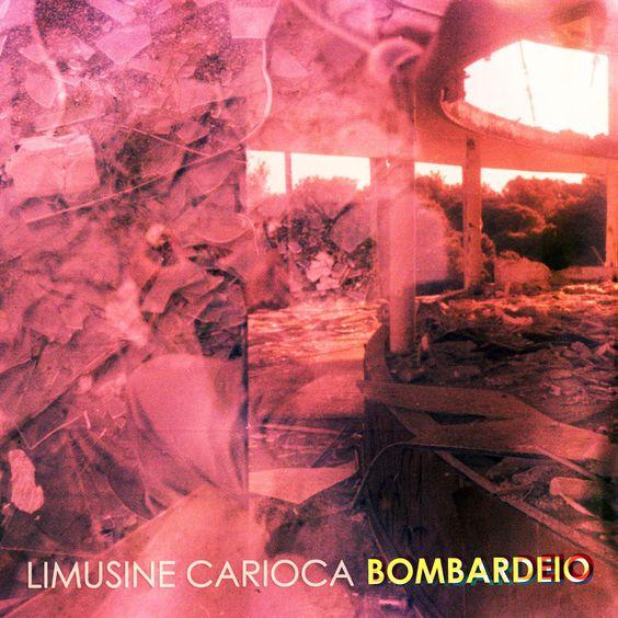 "Canal Electro Rock News: Limusine Carioca lança seu primeiro álbum ""Bombardeio"""