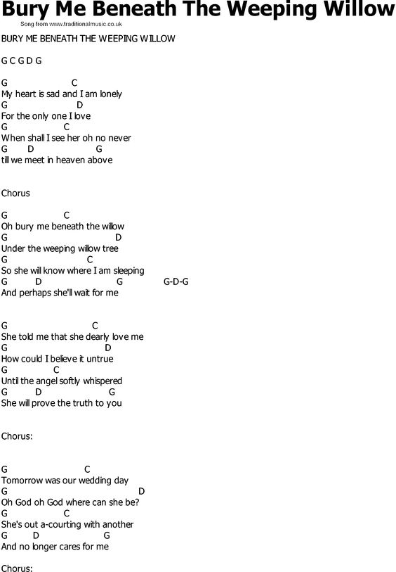 Old Country Song Lyrics With Chords Bury Me Beneath The Weeping Willow Old Country Songs Country Song Lyrics Country Songs