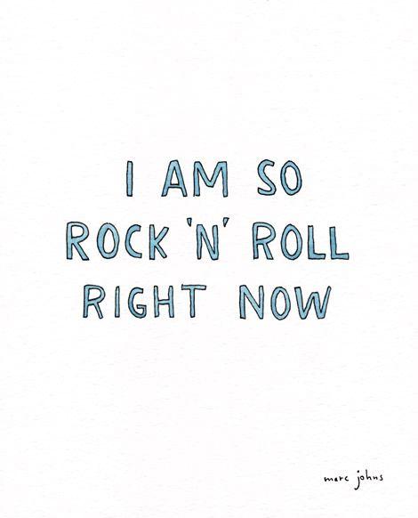 I am so rock 'n' roll