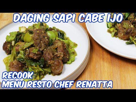 Daging Sapi Cabe Ijo Recook Menu Dari Resto Chef Renatta Moeloek Youtube Daging Sapi Koki Makanan