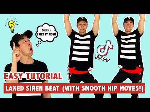 Laxed Siren Beat Tik Tok Hip Roll Tutorial Youtube Tutorial Dance Moves Tik Tok