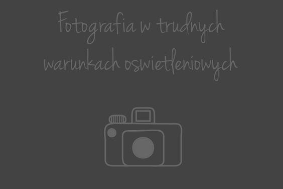 Jak fotografować w ciemności – podstawy fotografii