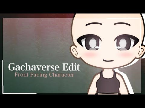 Front Facing Character Gachaverse Speededit Youtube Anime Tutorial Anime Drawings Sketches How To Drow