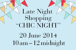 Enjoy the boutiques for even longer on 20 June 2014! We'll be open until midnight. #ChicNight