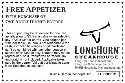 Today's top Longhorn Steakhouse coupon: Free Appetizer with Purchase of Adult Dinner Entree. Get 9 coupons for