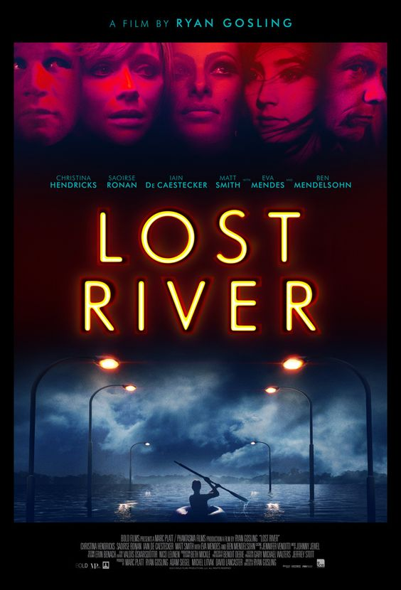 New Poster for Ryan Gosling's Lost River.... not nearly as bad as i expected it to be. too many copycat ideas but still enjoyable once you get used to it. hated the unnecessary violence..... seen 18/06/15