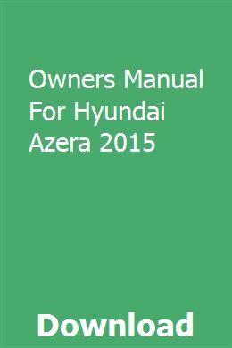 Owners Manual For Hyundai Azera 2015 Manual Sight Word Sentences Free Ebooks