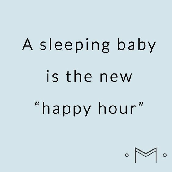 A Sleeping Baby Is The New Happy Hour Parenting New Mom Quotes Funny Baby Quotes Mom Life Quotes