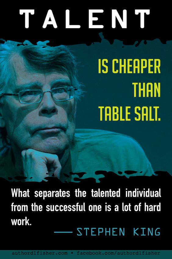 I knew there was a very good reason I'm a workaholic. :P #stephenking #authorquote #writinginspiration #writingtip #talent