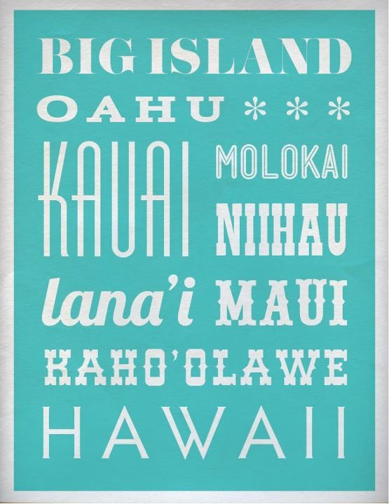 typography makes me happy, it'd make me want to visit HI more! via @MSkiKnits Hawaiian Islands Poster by ajohnstondesign on Etsy, $20.00: