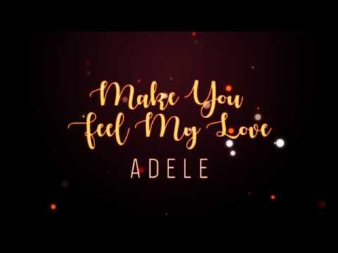 Adele Make You Feel My Love Lyrics Youtube