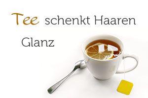Tee schenkt Haaren NATÜRLICH Glanz. Diese DIY Haarkur ist super einfach und schnell benutzt!
