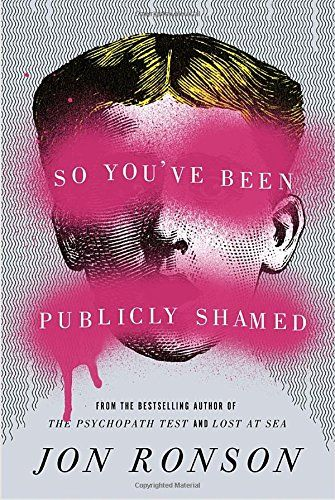 So You've Been Publicly Shamed by Jon Ronson http://www.amazon.co.uk/dp/1594487138/ref=cm_sw_r_pi_dp_U7zzvb198KBQX