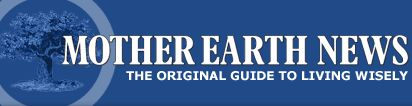 Mother Earth News - A great resource for homesteaders,  organic living and those who just want to live better.