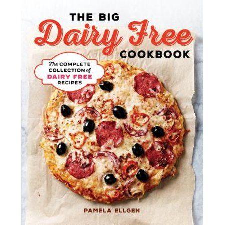 The Big Dairy Free Cookbook (Paperback) - Walmart.com