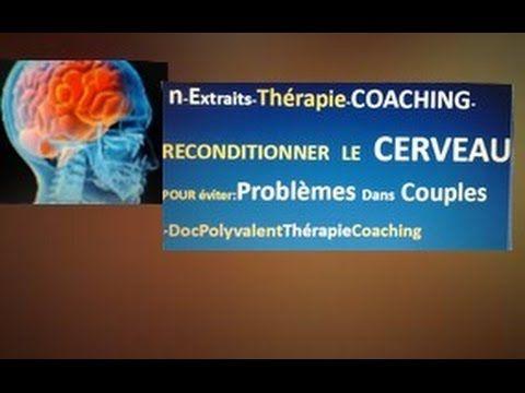 6-Extrait Thérapie Coaching-Reconditionner le Cerveau pour éviter problè...