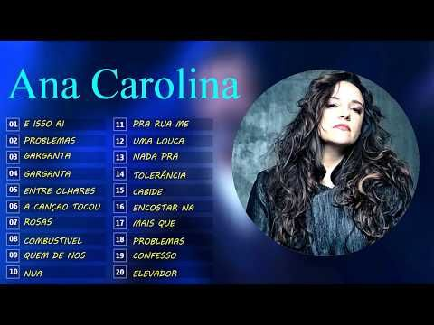 Melhor Musica Brasileira Ana Carolina Escolha As 20 Melhores