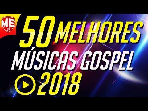 Youtube Musica Gospel Musicas Gospel Para Ouvir Melhores