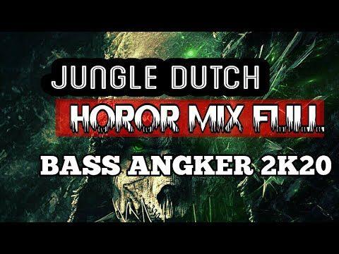 Jungle Dutch Horor Mix Full Bass Angker 2k20 Jungledutch 43 Sukangegas Youtube Di 2020 Sign Video Horor