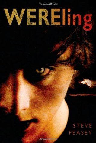 "Wereling, by Steve Feasey | What's a fourteen-year-old boy to do? HIs world suddenly contains a pretty half-vampire, half-human girl, but also a wicked ""wolf"" uncle, and vampires, demons, and djinn! 