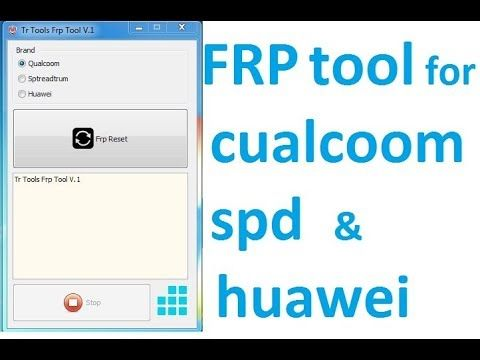Frp Tool For Qualcomm Spd And Huawei Tr Tools Frp 2018 With
