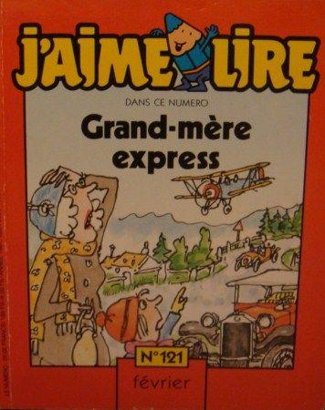 Magazine J'aime Lire n°121 - Grand-mère express (occasion) : Nostalgie d'enfance - Années 70 / 80 / 90 - Génération Souvenirs