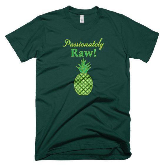 Raw Food Lovers Passionately Raw Pineapple Men's Short Sleeve T-Shirt