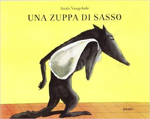 Amazon.it: Una zuppa di sasso - Anaïs Vaugelade, A. Morpurgo - Libri