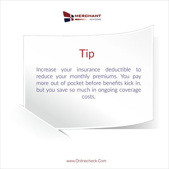 Increase Your Insurance Deductible To Reduce Your Monthly Premiums
