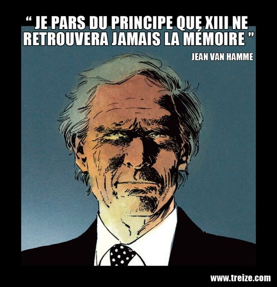 Citation de Jean Van Hamme en 2004. #XIII #BDXIII #Dargaud
