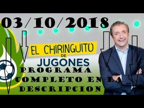 El Chiringuito De Jugones Completo Miercoles 3 De Octubre 2018 En La Chiringuitos
