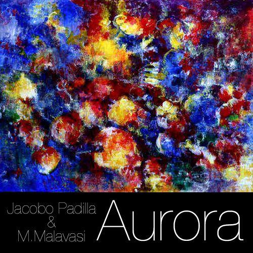 Jacobo Padilla & M. Malavasi - Aurora.