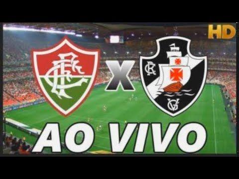 Ao Vivo Vasco X Fluminense Com Imagens Hd Saiba Como Assistir Vasco Ao Vivo Fluminense Ao Vivo Jogo Do Fluminense Assistir Jogo Vasco Ao Vivo