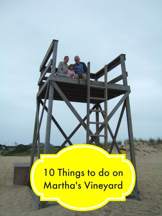 Here are our top 10 recommendations on what to do on Martha's Vineyard for first time visitors.