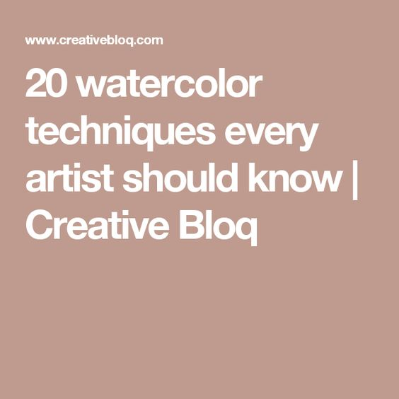 20 watercolor techniques every artist should know