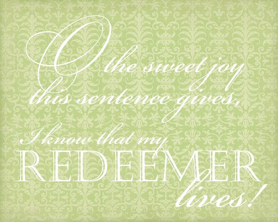my redeemer lives! (printable) | proclamation pictures