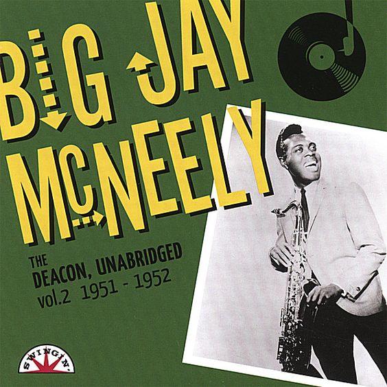 Big Jay Mcneely - Vol. 2-Deacon Unabridged: 1951-52
