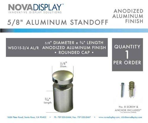 """Aluminum Sign Standoff Screws, Anodized Aluminum Finish; For Mounting Heavy Sign Panels by Nova Display Inc.. $2.58. Aluminum Standoffs - Ideal for indoor or outdoor mounting of signs, architectural plaques, glass panels, photographic frames, artwork, etc. Machined using only high-grade aluminum with quality clear satin anodized plating. Available in few standard diameters and lengths: 15mm (5/8""""), 20mm (3/4"""") and 25mm (1"""") diameters with barrel length from 3/4"""" to 1-1/2"""". Sup..."""