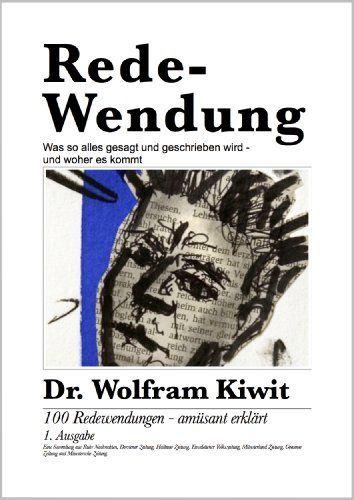 Rede-Wendung von Wolfram Kiwit, bei      Amazon: Rede-Wendung von Dr. Wolfram Kiwit