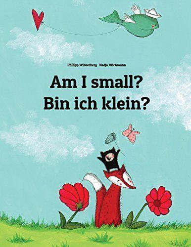 Am I small? Bin ich klein?: Children's Picture Book English-German (Bilingual Edition) (German Edition), http://www.amazon.com/dp/1493731947/ref=cm_sw_r_pi_awdm_2G61wb0AA53V7