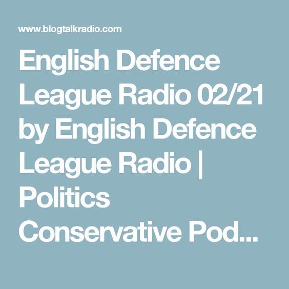 English Defence League Radio 02/21 by English Defence League Radio | Politics Conservative Podcasts