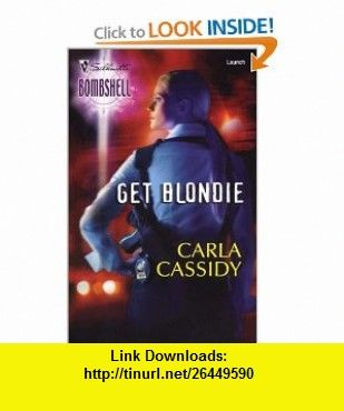 Get Blondie (Silhouette Bombshell #3) (9780373513178) Carla Cassidy , ISBN-10: 0373513178  , ISBN-13: 978-0373513178 ,  , tutorials , pdf , ebook , torrent , downloads , rapidshare , filesonic , hotfile , megaupload , fileserve